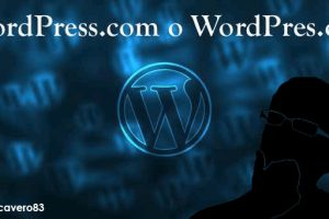 WordPress.com o WordPress.org. Te ayudo a que te decidas.